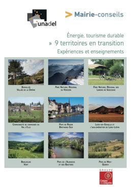 Énergie, tourisme durable : 9 territoires en transition. Expériences et enseignements. Découvrez le livret réalisé par l'Unadel et Mairie-conseils.